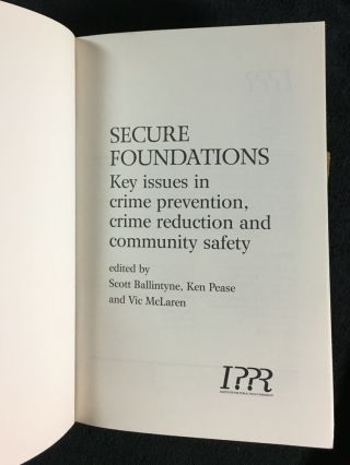 Secure Foundations. Key Issues in Crime Prevention, Crime Reduction and Community Safety.