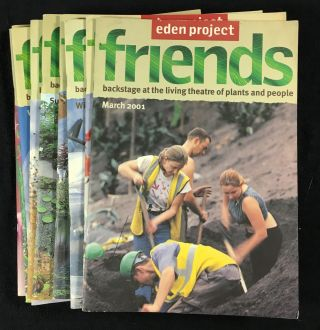 Friends magazine: Eden Project. 9 issues: #2, 4, 5, 6, 7, 8, 9, 10, 11: March 2001 to Summer 2003. ie: first 11 issues except #1 and #3. Subtitled: backstage at the living theatre of plants and people. Carolyn Trevivian: contributors incl Tim Smit.