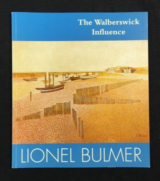 The Walberswick Influence: Selected works from the Studio Estate of Lionel Bulmer, 1919-1992....