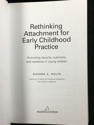 Rethinking Attachment for Early Childhood Practice. [Inscribed copy]