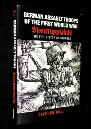 German Assault Troops of the First World War: Stosstrupptaktik: the First Stormtroopers. Stephen...