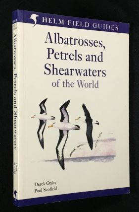 Albatrosses, Petrels an Shearwaters of the World. Paul Schofield Derek Onley