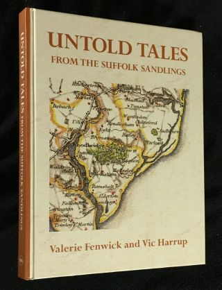 Untold Tales from the Suffolk Sandlings. Valerie Fenwick, Vic Harrup