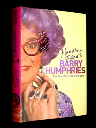 Handling Edna: The Unauthorised Biography. Barry Humphries