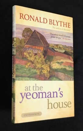 At the Yeoman's House. [Inscribed Copy]. Ronald Blythe