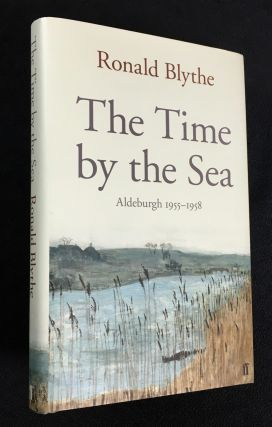 The Time by the Sea. Aldeburgh 1955-58. [Inscribed copy]. Ronald Blythe