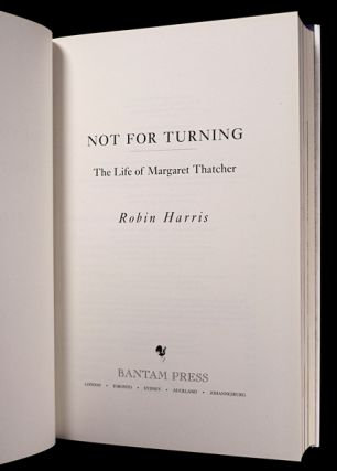 Not for Turning: The Life of Margaret Thatcher.
