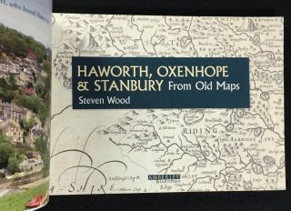 Haworth, Oxenhope & Stanbury from old maps. [Signed copy]