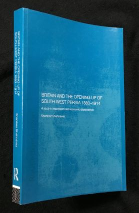 Britain and the opening up of South-West Persia 1880-1914.